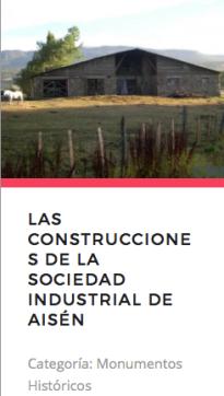 Las Construcciones de la Sociedad Industrial de Aysén. Fuente: Monumentos.cl