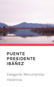 Puente Presidente Ibáñez. Fuente: Monumentos.cl